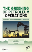 Greening of Petroleum Operations: The Science of Sustainable Energy Production