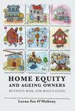 Home Equity and Ageing Owners: Between Risk and Regulation