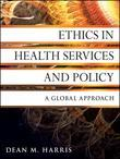 Ethics in Health Services and Policy: A Global Approach