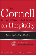 The Cornell School of Hotel Administration on Hospitality: Cutting Edge Thinking and Practice