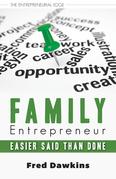 Family Entrepreneur: Easier Said Than Done