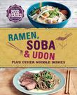 Ramen, Soba & Udon: Plus other noodle dishes