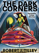 The Dark Corners: Fantastic Crime Stories