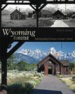 Wyoming Revisited: Rephotographing the Scenes of Joseph E. Stimson
