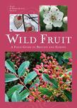 Wild Fruit: A Field Guide to Britain and Europe