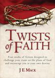 Twists of Faith: Four works of fiction to challenge your views on the plans of God and perhaps your own destiny