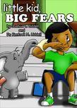 Little Kid, Big Fears