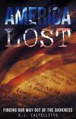 America Lost: Finding Our Way Out of the Darkness