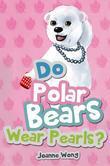 Do Polar Bears Wear Pearls?