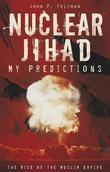 Nuclear Jihad...My Predictions: The Rise of the Muslim Empire