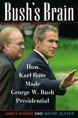 Bush's Brain: How Karl Rove Made George W. Bush Presidential