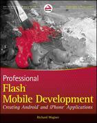 Professional Flash Mobile Development: Creating Android and iPhone Applications