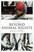 Beyond Animal Rights: Food, Pets and Ethics