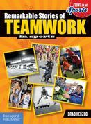 Remarkable Stories of Teamwork in Sports
