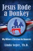 Jesus Rode a Donkey: Why Millions of Christians are Democrats