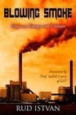 Blowing Smoke : Essays on Energy and Climate