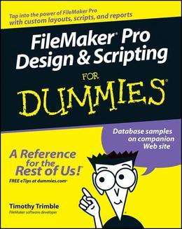 FileMaker Pro Design &amp; Scripting for Dummies