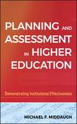 Planning and Assessment in Higher Education: Demonstrating Institutional Effectiveness