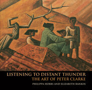Listening to Distant Thunder: The Art of Peter Clarke