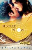 Rescued by Love (Mills & Boon Indian Author Collection)