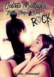 Calista Battaglia ... tutta colpa del rock