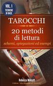Tarocchi: 20 Metodi di Lettura con schemi,spiegazioni ed esempi