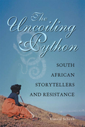 The Uncoiling Python: South African Storytellers and Resistance