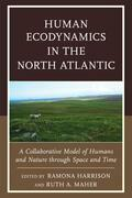 Human Ecodynamics in the North Atlantic: A Collaborative Model of Humans and Nature through Space and Time