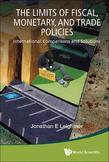 The Limits of Fiscal, Monetary, and Trade Policies: International Comparisons and Solutions