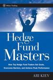Hedge Fund Masters: How Top Hedge Fund Traders Set Goals, Overcome Barriers, and Achieve Peak Performance