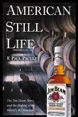 American Still Life: The Jim Beam Story and the Making of the World's #1 Bourbon