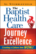 The Baptist Health Care Journey to Excellence: Creating a Culture that WOWs!