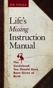 Life's Missing Instruction Manual: The Guidebook You Should Have Been Given at Birth