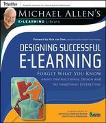 Designing Successful e-Learning: Forget What You Know About Instructional Design and Do Something Interesting