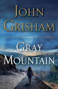 John Grisham - Gray Mountain: A Novel