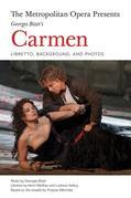 The Metropolitan Opera Presents: Georges Bizet's Carmen: Libretto, Background, and Photos