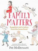 Family Matters: Laughter and wisdom from the home front