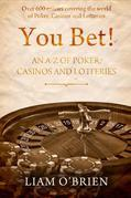 You Bet!: An A-Z of Poker, Casinos and Lotteries