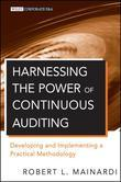 Harnessing the Power of Continuous Auditing: Developing and Implementing a Practical Methodology