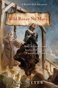 Wild Rover No More: Being the Last Recorded Account of the Life & Times of Jacky Faber