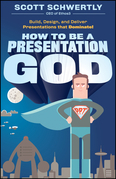 How to be a Presentation God: Build, Design, and Deliver Presentations that Dominate
