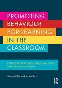 Promoting Behaviour for Learning in the Classroom: Effective strategies, personal style and professionalism