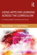 Using Apps for Learning Across the Curriculum: A Literacy-Based Framework and Guide