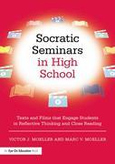 Socratic Seminars in High School: Texts and Films That Engage Students in Reflective Thinking and Close Reading