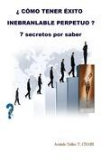 ¿CÓMO TENER ÉXITO INEBRANLABLE PERPETUO? 7 secretos por saber