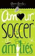 Amour, soccer et amitiés