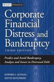 Corporate Financial Distress and Bankruptcy: Predict and Avoid Bankruptcy, Analyze and Invest in Distressed Debt