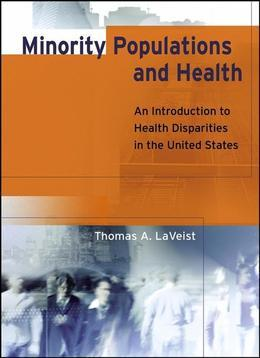 Minority Populations and Health: An Introduction to Health Disparities in the United States