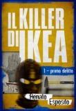 Il killer di Ikea - 1 - Primo delitto