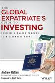 The Global Expatriate's Guide to Investing: From Millionaire Teacher to Millionaire Expat